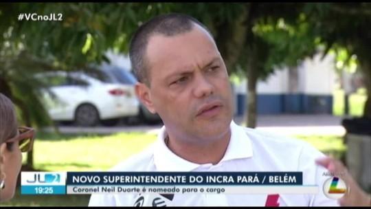 Ex-deputado será novo superintendente regional do Incra em Belém, no PA