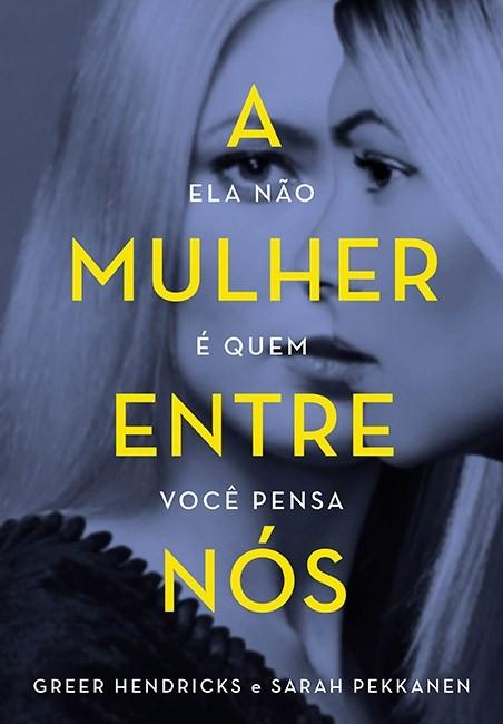A Mulher Entre Nós (Foto: Divulgação)