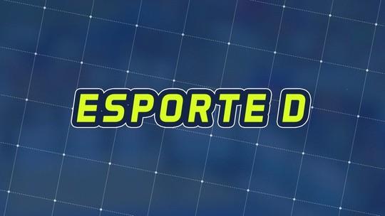 Assista à integra do Esporte D deste sábado, 21/07