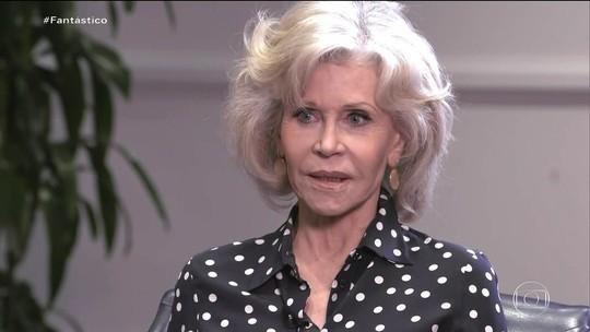 'É hora de aumentar o ativismo', afirma Jane Fonda ao Fantástico
