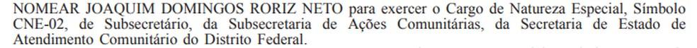 Nomeação de Joaquim Roriz Neto como subsecretário de Ações Comunitárias — Foto: Reprodução do Diário Oficial do DF, 23/1/19.