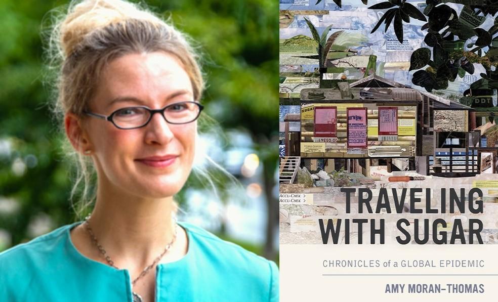 """Amy Moran-Thomas e seu novo livro: """"Traveling with sugar: chronicles of a global epidemic"""" — Foto: Divulgação"""