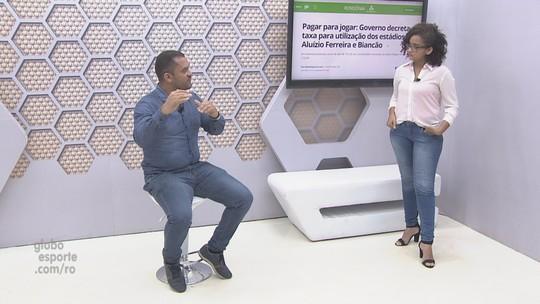 Bate-papo GE: Superintendente da Sejucel explica como funcionarão as cobranças de taxas em estádios de RO