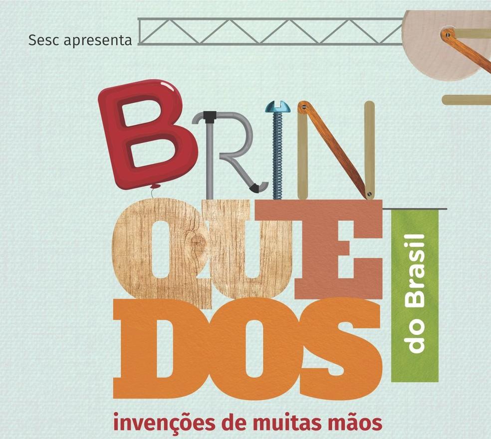"""Exposição """"Brinquedos do Brasil"""" (Foto: Divulgação)"""