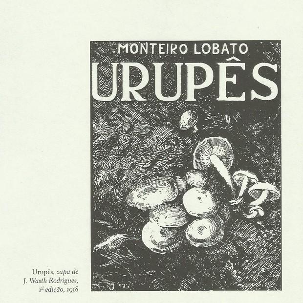 O 'urupê' era um tipo de cogumelo que danificava a madeira. Na imagem, a capa original do livro de 1918 (Foto: Divulgação)