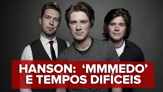Hanson vem ao Brasil com música nova para 'período de tensão e muito medo'