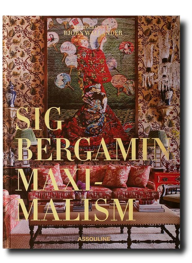 Sig Bergamin - Maximalism (Assouline)  (Foto: Divulgação )