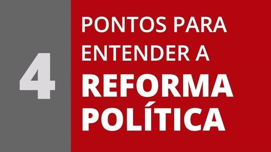 Câmara deve votar reforma política hoje; saiba o que está previsto