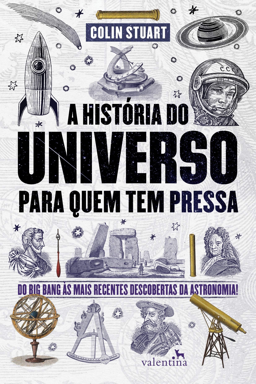 A História do Universo em pouco mais de 200 páginas (Foto: Divulgação)