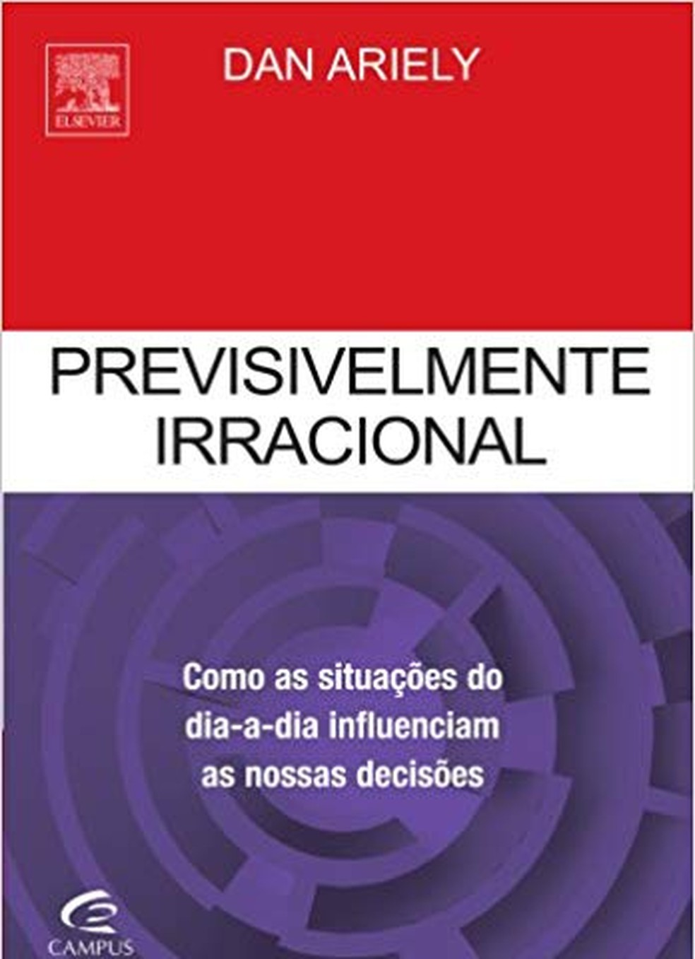 Previsivelmente Irracional, de Dan Ariely — Foto: Divulgação