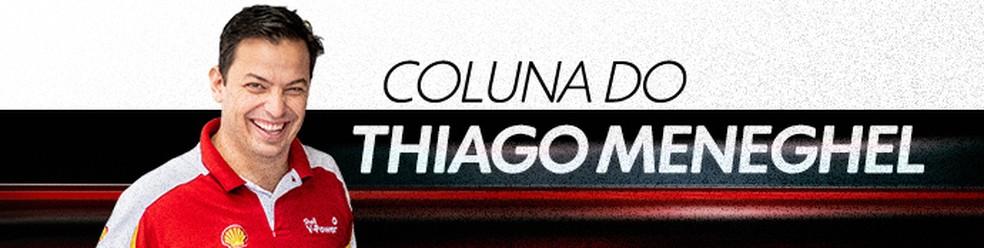 Coluna do Thiago Meneghel — Foto: Editoria de arte