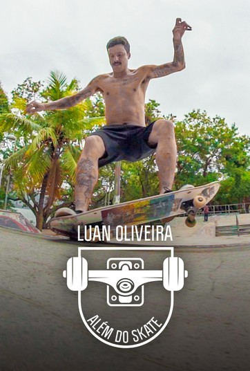 Luan Oliveira: Além Do Skate