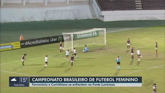 Brasileiro Feminino: Ferroviária e Corinthians se enfrentam na Fonte Luminosa