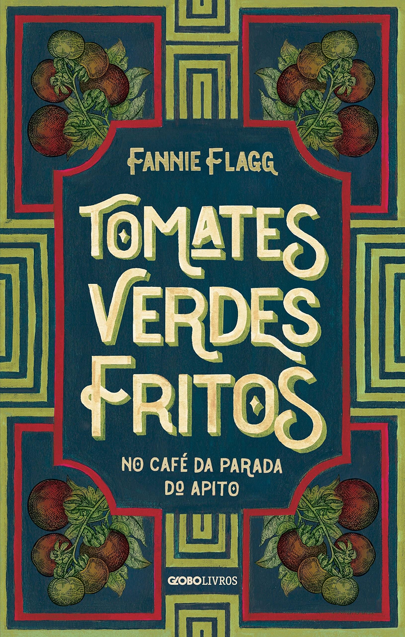 Tomates Verdes Fritos, de Fannie Flagg (Foto: Divulgação)
