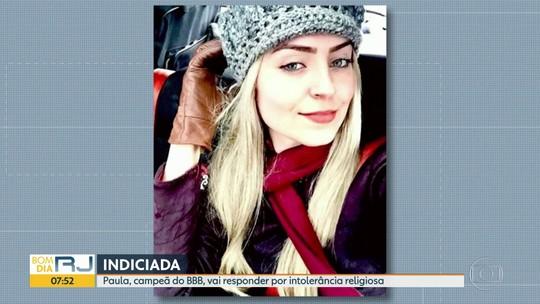 Polícia civil indicia Paula Von Sperling, Campeã do BBB 19