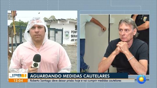 Roberto Santiago, preso há quase 4 meses, deve deixar prisão nesta quarta-feira (24)