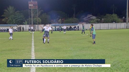 Futebol solidário em Aquidauana tem presença de Aloísio Chulapa