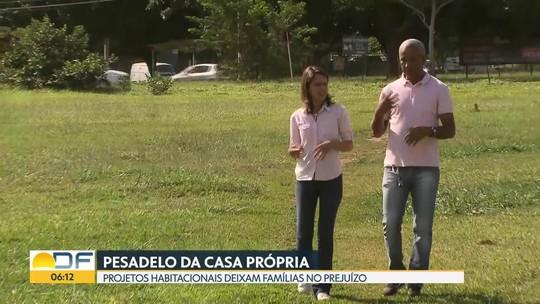 Projetos Habitacionais deixam famílias no prejuízo no Gama e em Samambaia