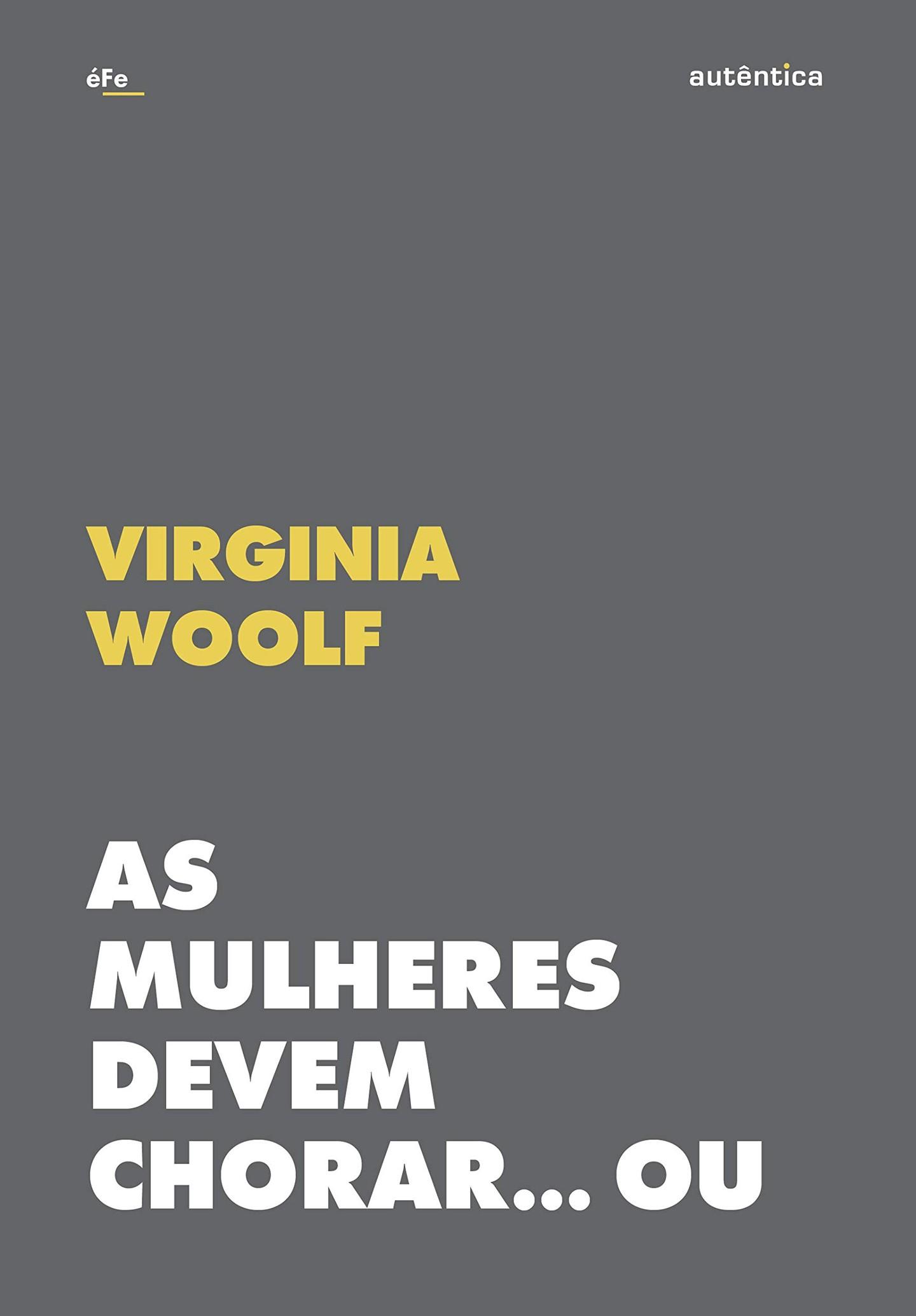 6 livros de Virginia Woolf que você precisa ler já (Foto: Divulgação)