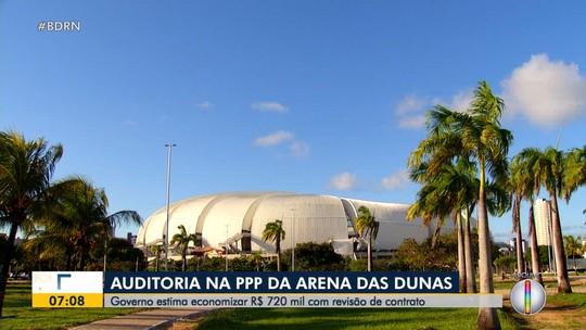 Auditoria em contrato da Arena das Dunas poderá render economia de R$ 700 mil ao Estado