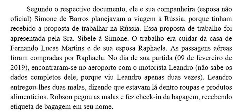 Em depoimento à polícia russa, Robson conta como recebeu as malas — Foto: Reprodução