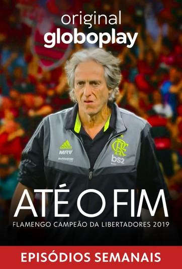 Até o Fim - Flamengo Campeão da Libertadores 2019