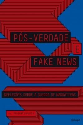 'Pós-Verdade e Fake News', organização de Mariana Barbosa