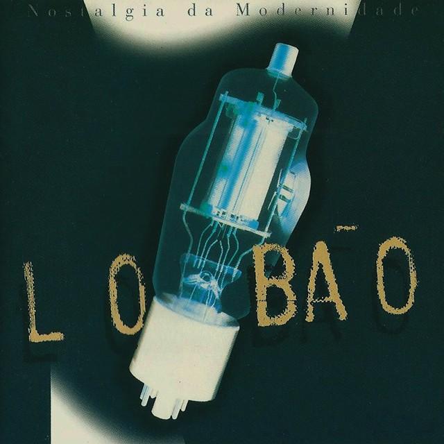 Discos para descobrir em casa – 'Nostalgia da modernidade', Lobão, 1995