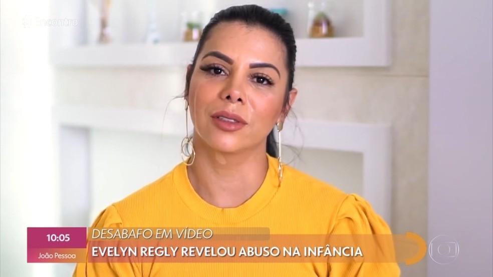 Evelyn Regly desabafou sobre abuso sexual na infância em um vídeo publicado nas redes sociais — Foto: TV Globo
