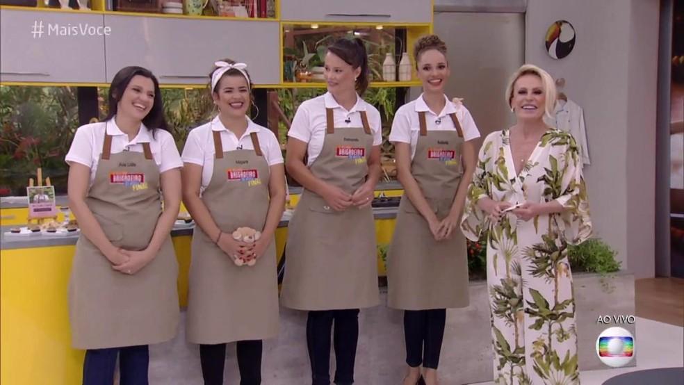 Ana Maria Braga com as finalistas do concurso 'O Melhor Brigadeiro do Brasil' — Foto: TV Globo