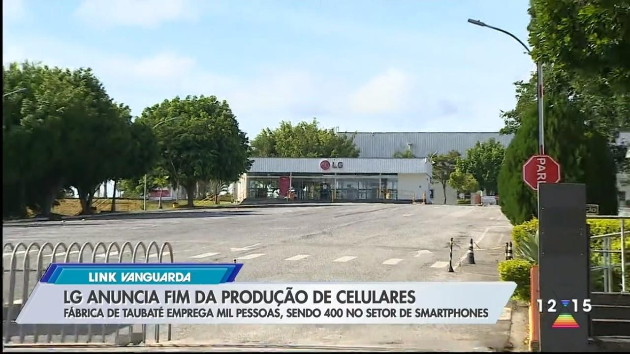 LG encerra operações mundiais no mercado de celulares; medida afeta fábrica de Taubaté