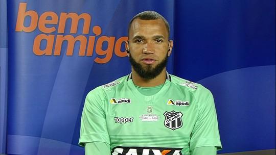 """Éverson lamenta empate, mas diz que Ceará está pronto para o Palmeiras: """"Brigamos por algo grandioso"""""""