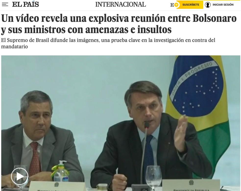 'El País' (Espanha) – Vídeo revela uma reunião explosiva entre Bolsonaro e seus ministros com ameaças e insultos — Foto: Reprodução/El País