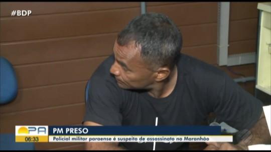 PM do Pará é preso suspeito de envolvimento com morte de prefeito no Maranhão