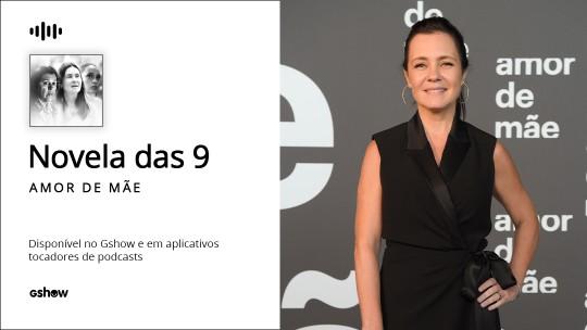 Adriana Esteves fala sobre fim de Thelma em 'Amor de Mãe' e confessa aprendizado: 'Largue seus filhos um pouco'