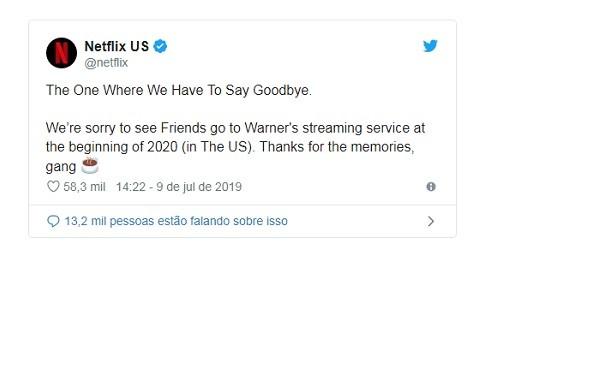 """""""Aquele dia em que tivemos que dizer adeus. Ficamos tristes em ver Friends ir para o streaming da Warner no começo de 2020 (nos Estados Unidos). Obrigada pelas memórias, turma"""", diz o tweet da Netflix sobre saída de Friends do catálogo (Foto: Reprodução/Twitter)"""