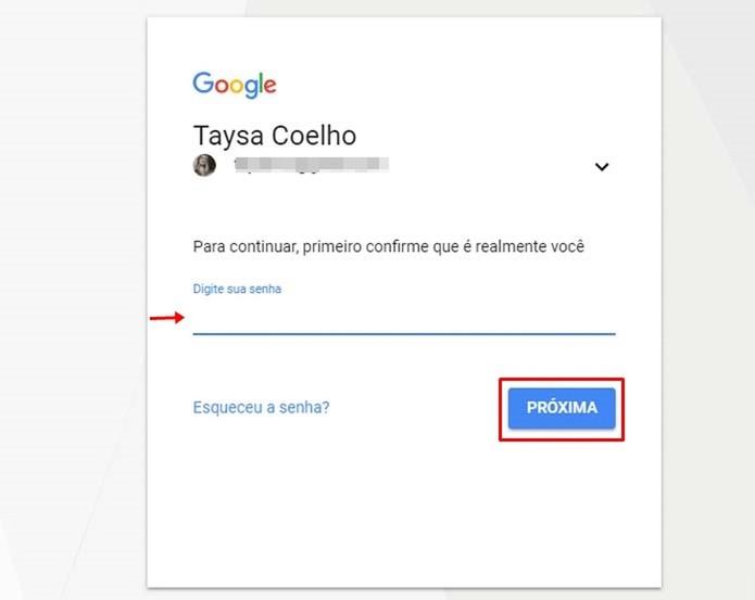 Insira novamente sua senha do Google (Foto: Reprodução/Taysa Coelho)
