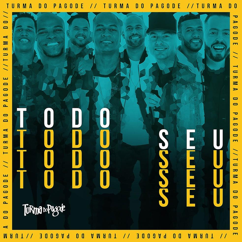 Capa do EP 'Todo seu', da Turma do Pagode — Foto: Divulgação