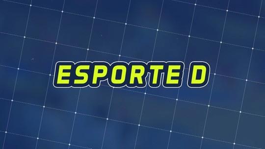 Assista à íntegra do Esporte D desta segunda-feira, dia 22/10