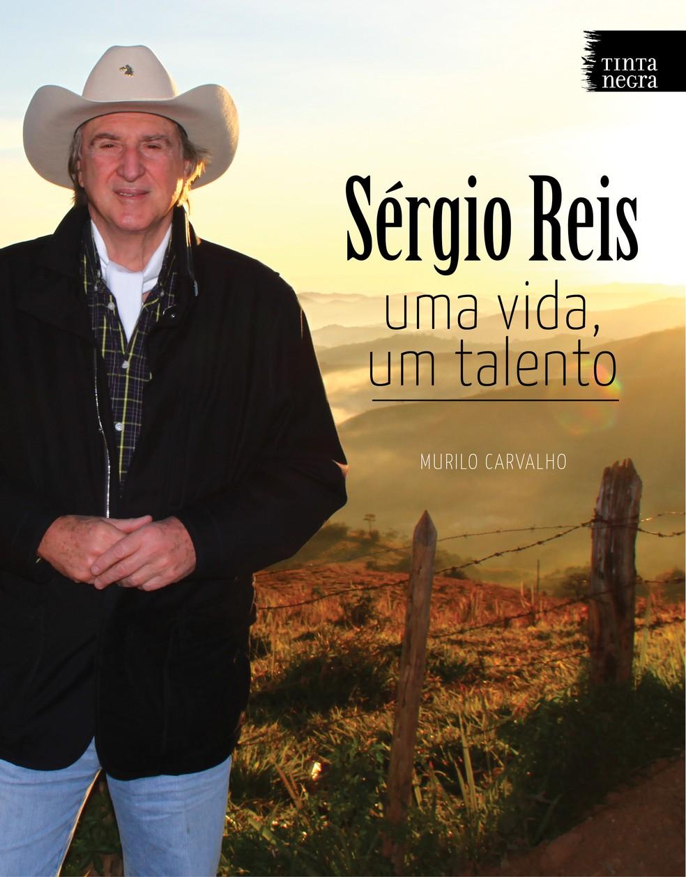 Capa do livro 'Sérgio Reis - Uma vida, um talento' — Foto: Divulgação / Tinta Negra