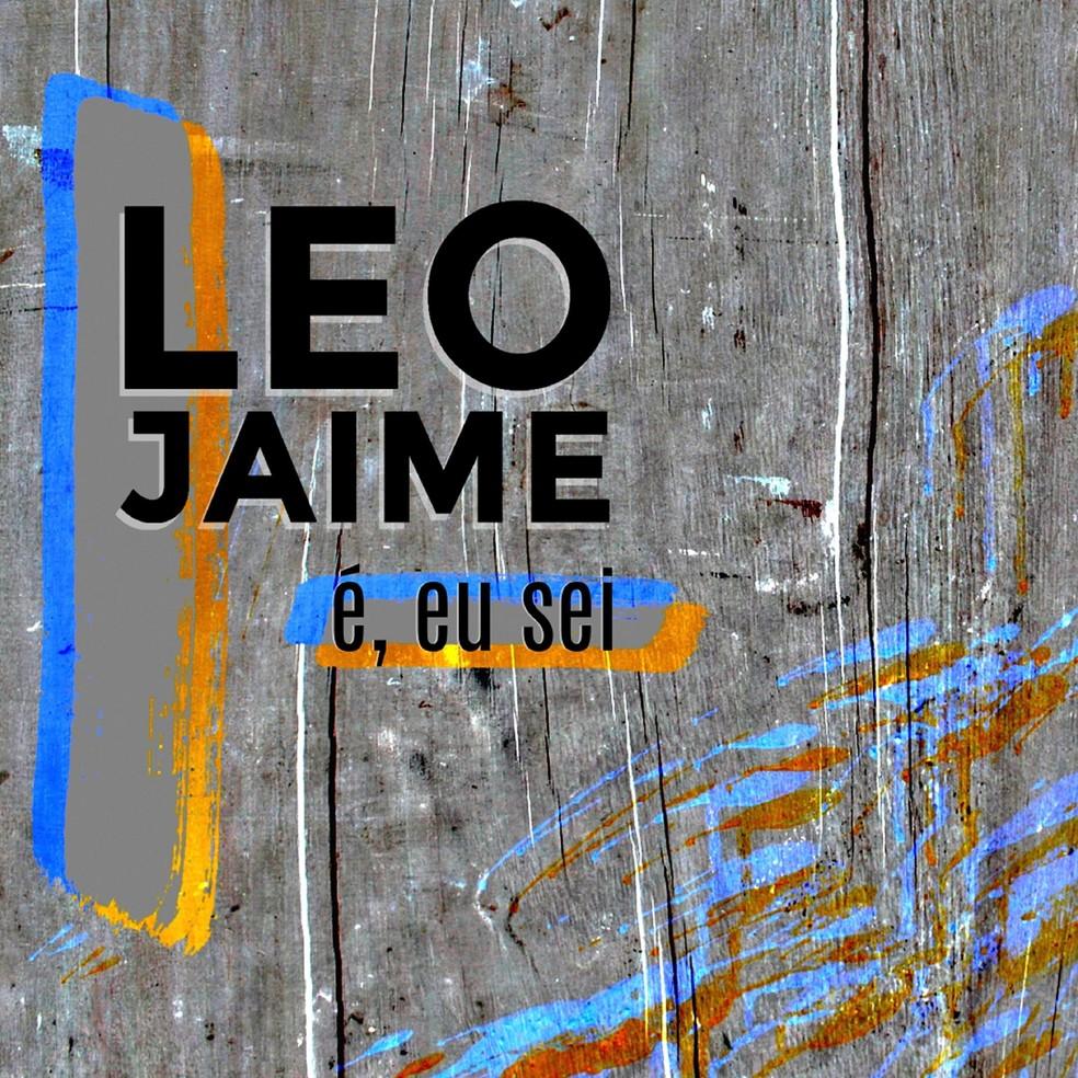 Capa do single 'É, eu sei', de Leo Jaime — Foto: Divulgação / ONErpm