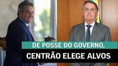 De posse do governo, Centrão elege alvos