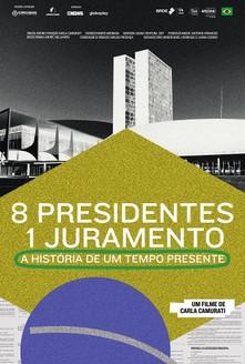 filme 8 Presidentes 1 Juramento – A História de Um Tempo Presente