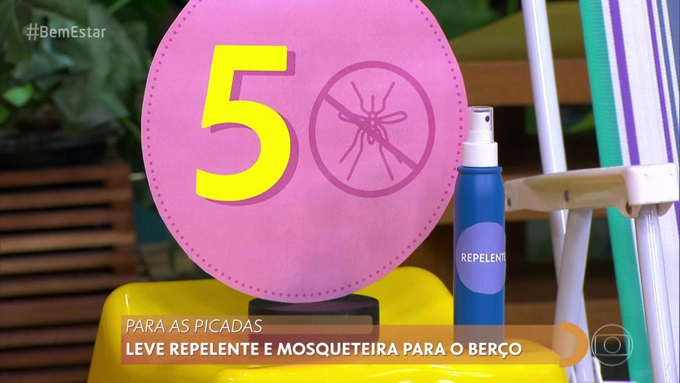 DICA 5 – EVITE PICADAS DE INSETOS — Foto: Reprodução/ TV Globo