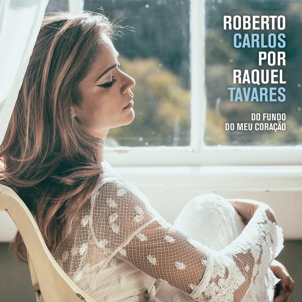 Capa do álbum 'Roberto Carlos por Raquel Tavares – Do fundo do meu coração' (Foto: Divulgação / Sony Music)