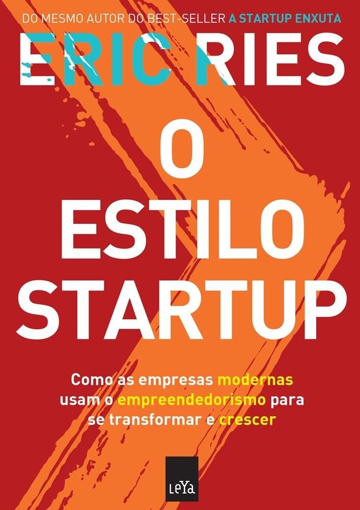 O Estilo Startup de Eric Ries (Foto: Divulgação)