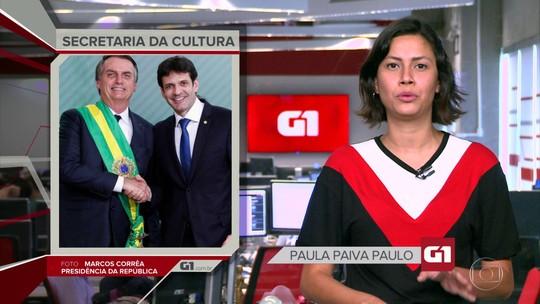 G1 em 1 Minuto: Bolsonaro transfere Secretaria de Cultura para Ministério do Turismo
