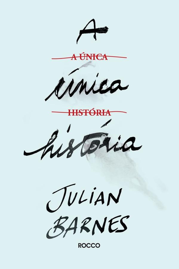 A Única História, de Julian Barnes (Foto: divulgação)