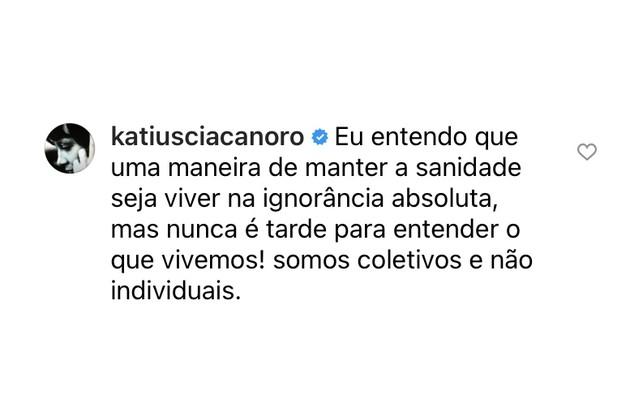 Katiuscia Canoro fez uma reflexão e disse que nunca é tarde para entender o momento atual (Foto: Reprodução)