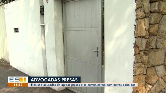 Advogadas são presas em operação do Nuroc no ES